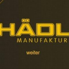 Hädl, Manufaktur